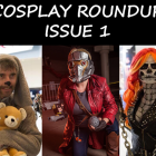 Cosplay Roundup Issue 1 - CostumePop